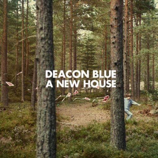 1409999523_deacon-blue-a-new-house-2014