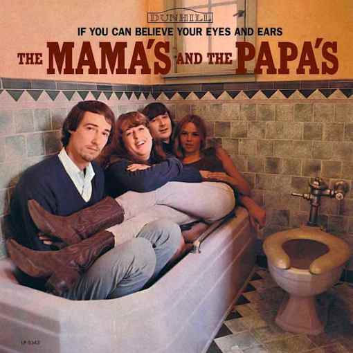 If-You-Can-Believe-Your-Eyes-And-Ears-Mamas-Papas